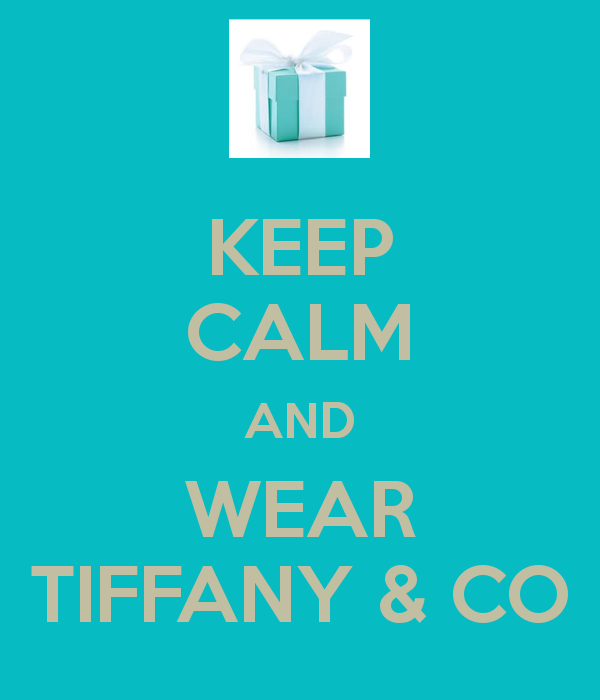 Keep Calm and Wear Tiffany and Company